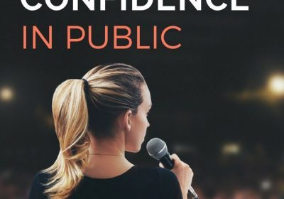 How to Speak with confidence in Public: Presenting with Power